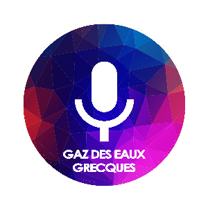 podcast gaz des eaux grecques